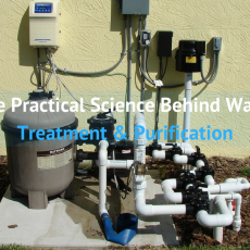 The Practical Science Behind Water Treatment & Purification